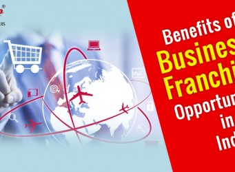 Benefits of Business Franchise Opportunities in India