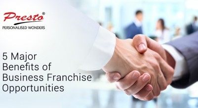 5 major benefits of Business Franchise Opportunities